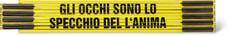 """Métre pliant """"GLI OCCHI SONO LO SPECCHIO DEL L'ANIMA"""", GELB/SCHWARZ"""""""