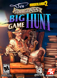PC - Borderlands 2: Sir Hammerlocks Big Game Hunt