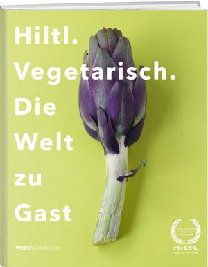Hiltl: Vegetarisch Die Welt zu Gast