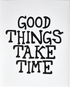 GOOD THINGS TAKE TIME Poster 431841600000 N. figura 1