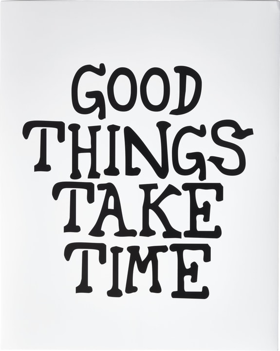 GOOD THINGS TAKE TIME Poster 431841600000 Bild Nr. 1