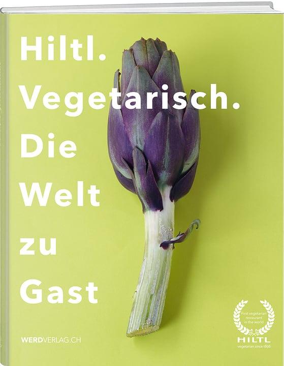 Hiltl: Vegetarisch Die Welt zu Gast Libro 393236800000 N. figura 1
