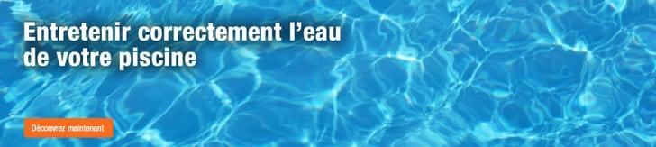 Entretenir correctement l'eau de votre piscine