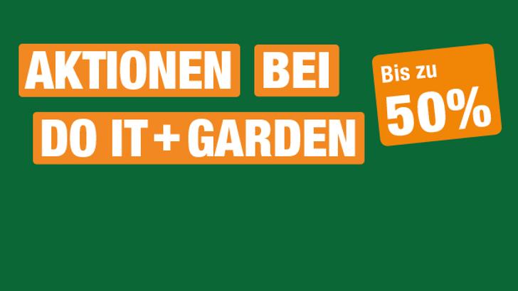 Aktionen bei Do it + Garden bis zu 40%