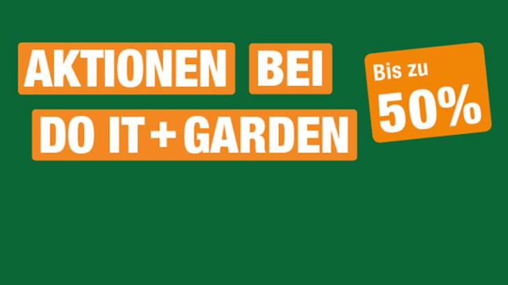 Aktionen bei Do it + Garden bis zu 50%